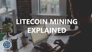 Litecoin Mining Explained