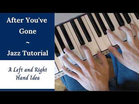 After You've Gone - A Left & Right Hand Idea | Tutorial