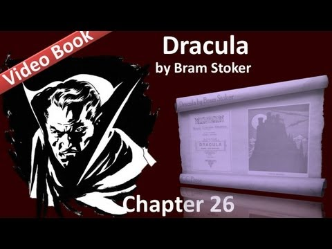 Chapter 26 - Dracula by Bram Stoker - Dr. Seward's Diary