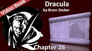 Chapter 26 - Dracula by Bram Stoker - Dr. Seward's Diary(, 2011-09-12T13:56:04.000Z)