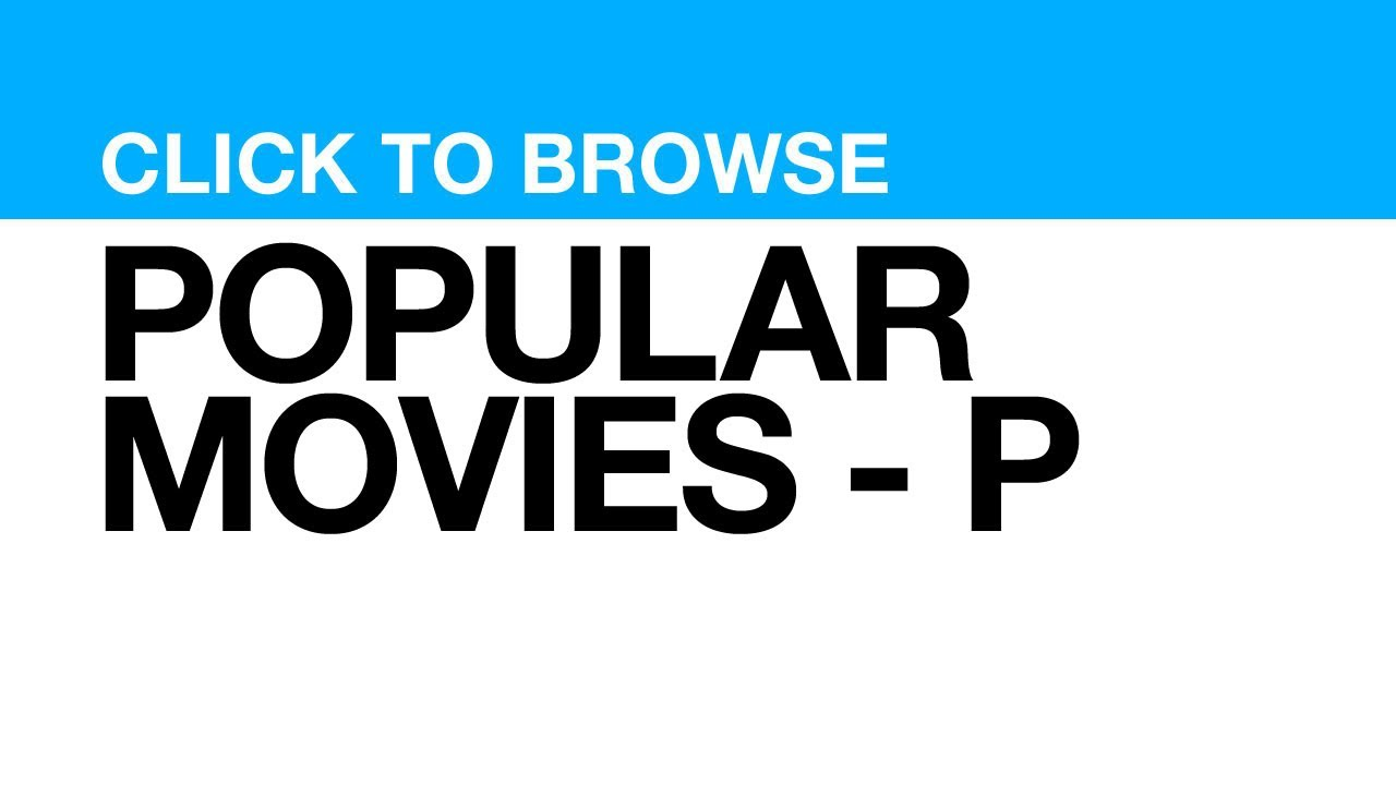 Most Popular Movies - P **CLICK POSTER to watch clips from that MOVIE**