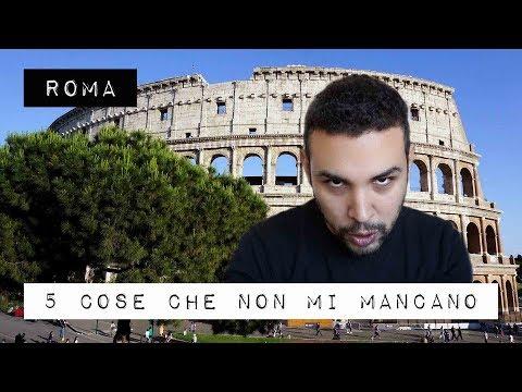 ROMA: 5 Cose Che Non Mi Mancano!