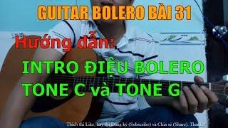 Intro Điệu Bolero tone C và tone G - (Hướng dẫn tự học đàn guitar) - Bài 31