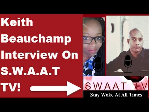 Keith Beauchamp Interview on S.W.A.A.T TV (8-04-16)