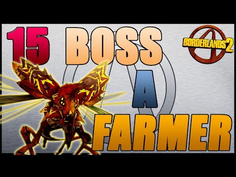 15 BOSS A FARMER DANS BORDERLANDS 2 !