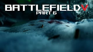 Battlefield V Single Player Campaign Gameplay 1080p60 - Part 6