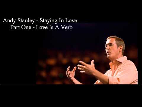 Andy Stanley - Staying In Love, Part One - Love Is A Verb