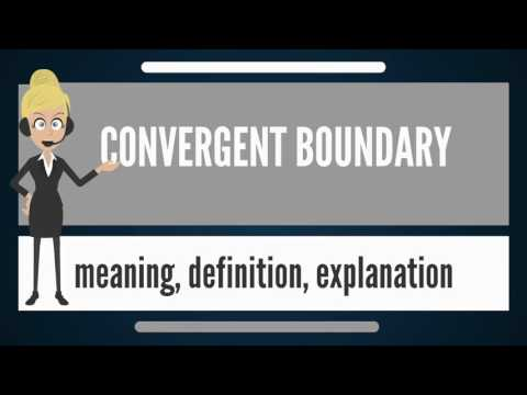 What is CONVERGENT BOUNDARY? What does CONVERGENT BOUNDARY mean? CONVERGENT BOUNDARY meaning