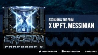 "Excision & The Frim - ""X Up Ft. Messinian"" [Official Upload]"