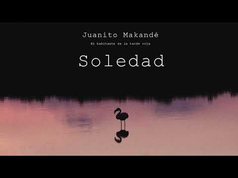 Juanito Makandé – Soledad