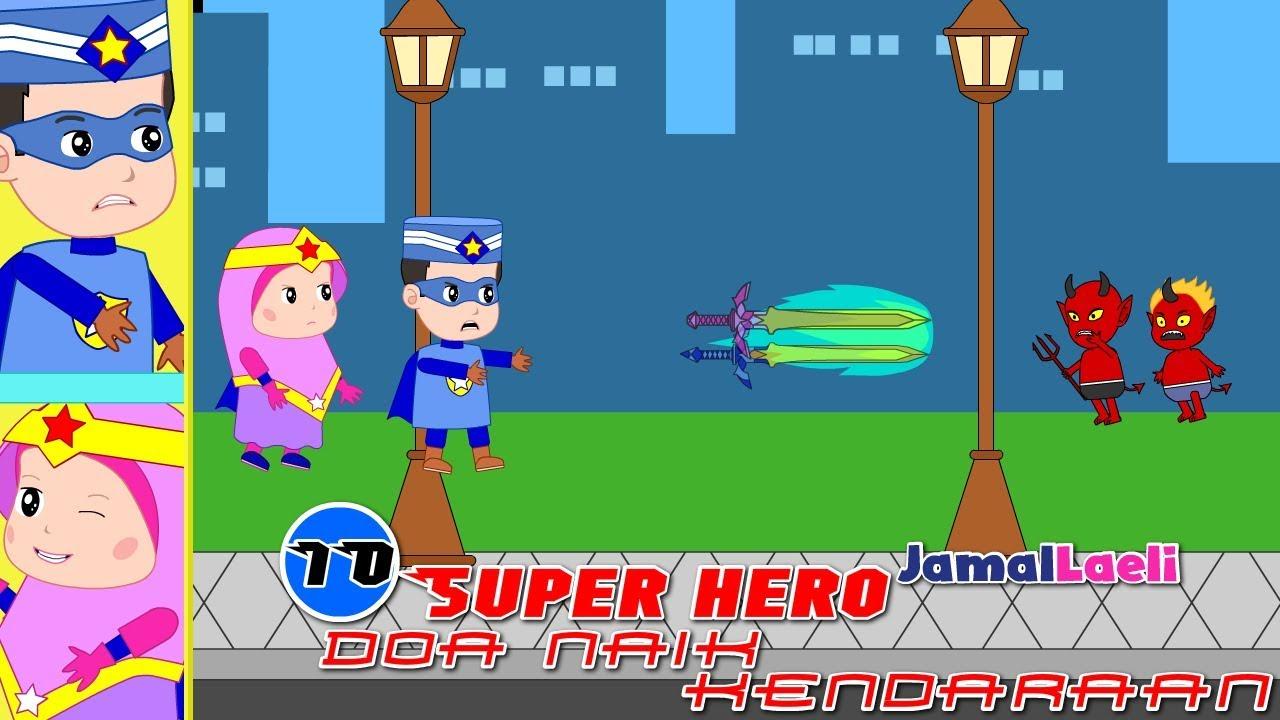 Super Hero Seri 10-Doa Naik Kendaraan Darat -Anak Islam-Bersama Jamal Laeli