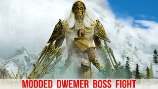 Skyrim Mods - Ancient Dwemer BOSS BATTLE!