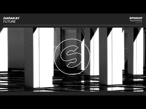 Darakay - Future (Spinnin' Talent Pool)