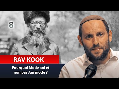 RAV KOOK 8 - Pourquoi Modé ani et non pas Ani modé - Rav Eytan Fiszon