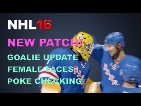 NHL 16 BIG PATCH UPDATE! Goalies, Poke Checks, Female Faces and more!
