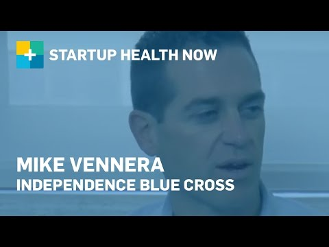 Fundamentals for Digital Health Startups: Mike Vennera, Independence Blue Cross: NOW #106