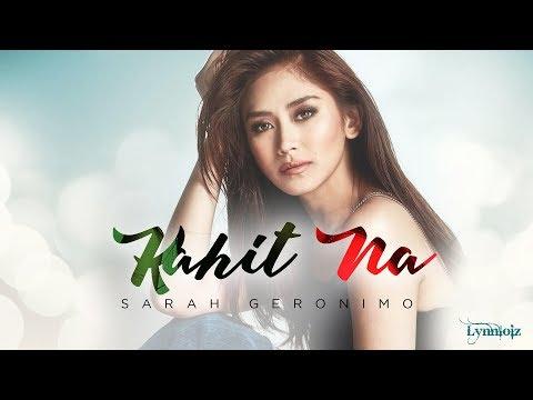 Kahit Na by Sarah Geronimo (audio)