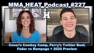 MMA H.E.A.T. Podcast #227: Conor's Cowboy Camp, Perry's Twitter Beef, Fedor v Rampage + 2020 Preview