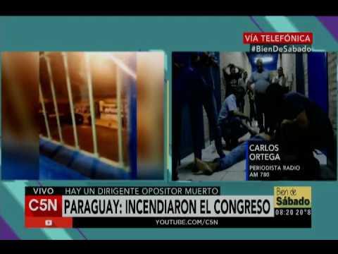 C5N - Bien de Sábado: Incendiaron el Congreso en Paraguay, habla Carlos Ortega