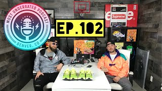The Most Underrated Podcast #102 - We've Got BIG Plans For The Channel + El Camino + NFL + Sneakers!
