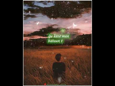  tarasti-hai-nigahen ghalat-fehmi 4k-hd-whatsapp-status-with-lyrics- lyrics-with-glow-effect- 4k-hd 