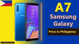 Samsung Galaxy A7 Price in Philippines | Samsung A7 mobile specifications, price in Philippines