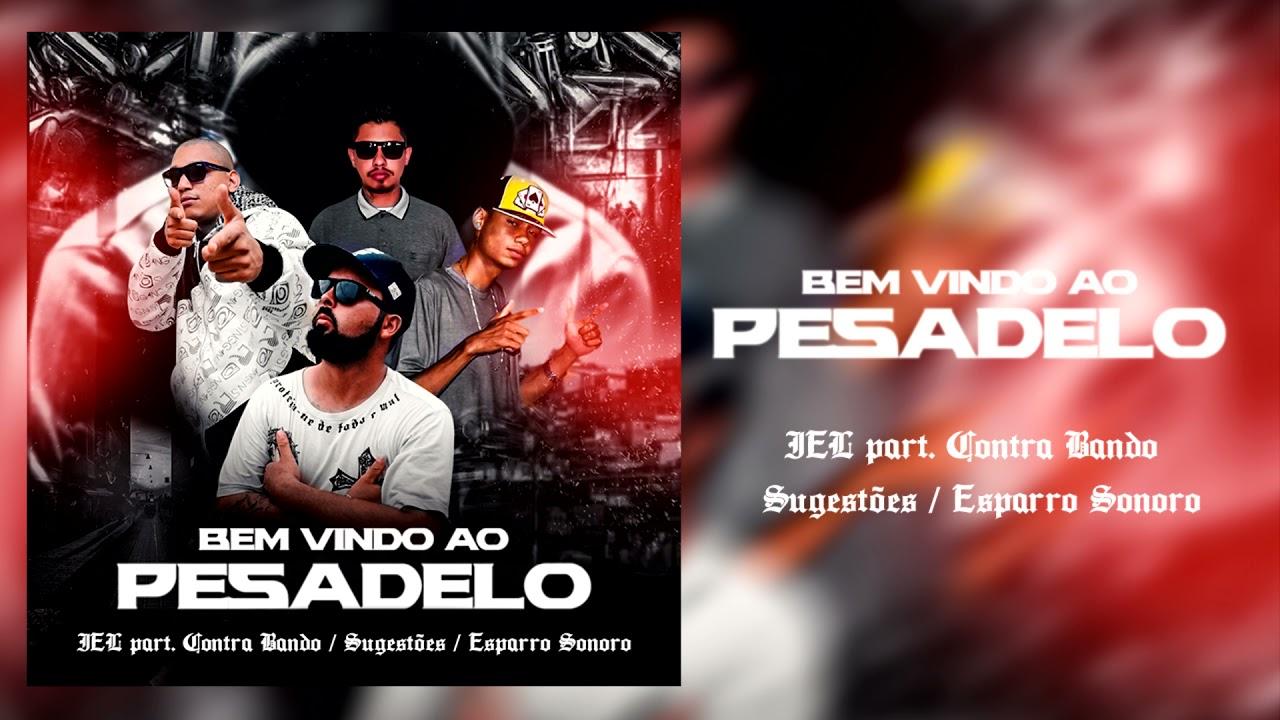 Download IEL - Bem Vindo ao Pesadelo (Part. Contra Bando, Esparro Sonoro e Sugestões)