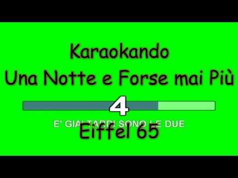 Karaoke Italiano - Una Notte e forse mai più - Eiffel 65 ( Testo )