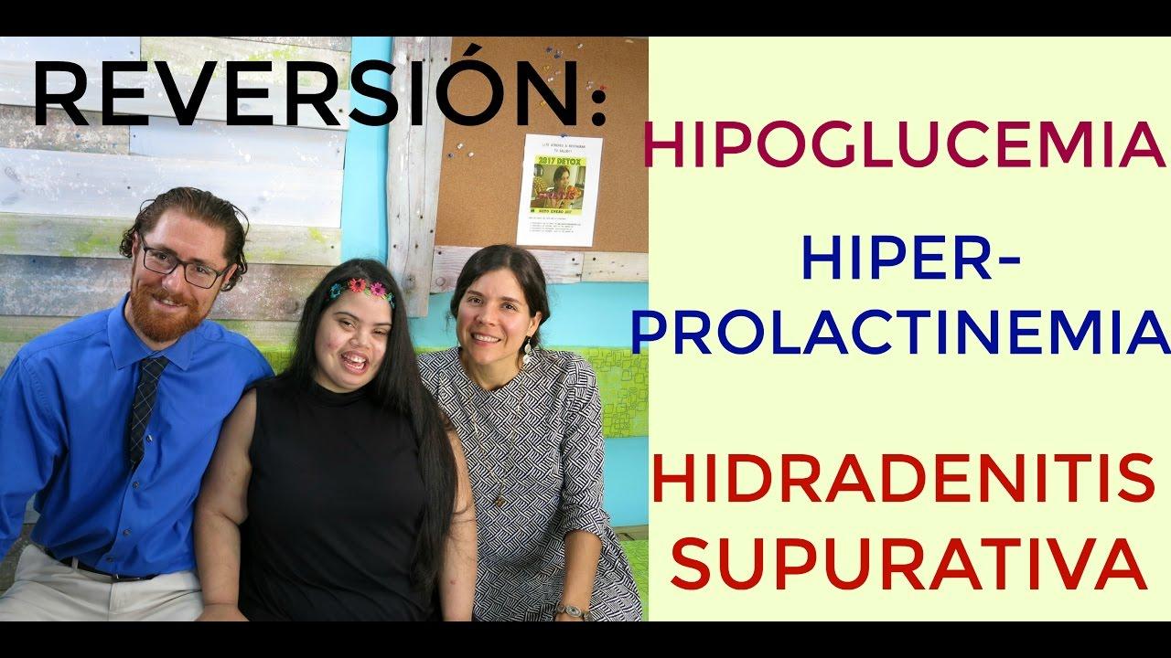 Reversión: Hipoglucemia, Hiperprolactinemia, Hidradenitis, Fatiga Crónica, Migrañas.