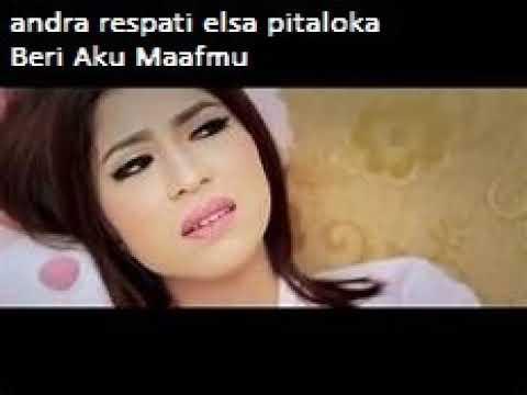 Andra Respati Elsa Pitaloka Beri Aku Maafmu mp3