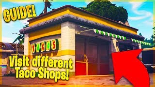 EASIEST WAY to Visit different Taco Shops IN A SINGLE MATCH GUIDE in Fortnite: Battle Royale