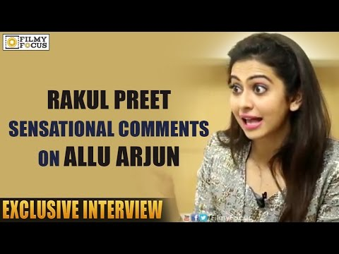 Rakul Preet Singh Sensational Comments On Allu Arjun - Filmyfocus.com