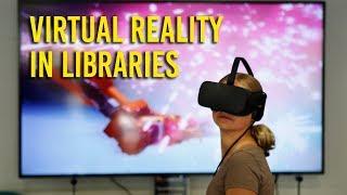 Virtual reality makes its way to libraries