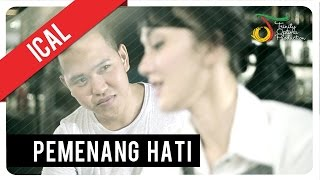 Ical Pemenang Hati Official Video Clip