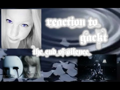 "REACTION TO GACKT ""THE END OF SILENCE"" MUSIC VIDEO/JROCK"