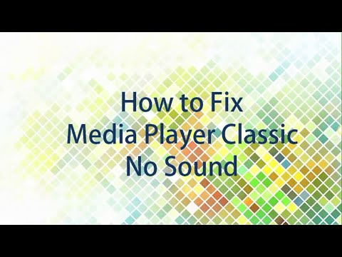 How To Fix Media Player Classic No Sound !!