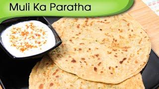 Mooli Ka Paratha - Stuffed Indian Bread Recipe - Popular Punjabi Breakfast Recipe By Ruchi Bharani