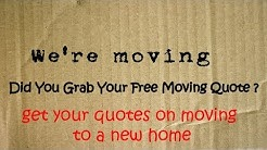 Quotes On Moving To A New Home | Get 7 FREE Quotes & Save Up To 35%
