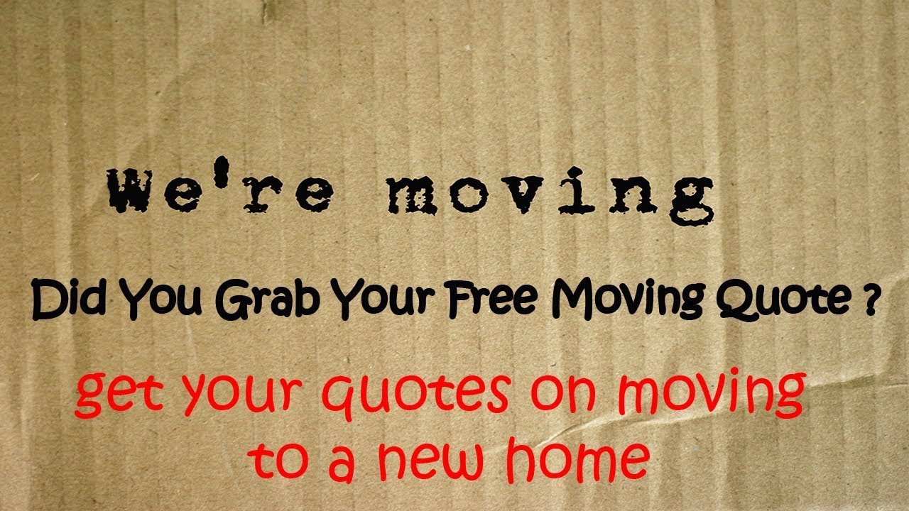 Quotes On Moving To A New Home Get 7 Free Quotes Save Up To 35