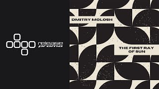 PREMIERE: Dmitry Molosh - The First Ray of Sun [Deepwibe Underground]