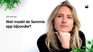 Wat maakt de Semmie app bijzonder?