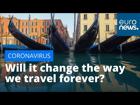 Life After Lockdown: Will Coronavirus Change The Way We Travel Forever?