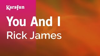 Karaoke You And I - Rick James *