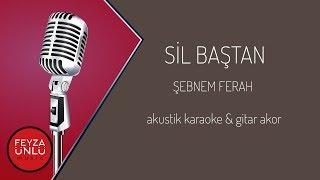 Şebnem Ferah - Sil Baştan (Akustik Karaoke & Gitar Akor)