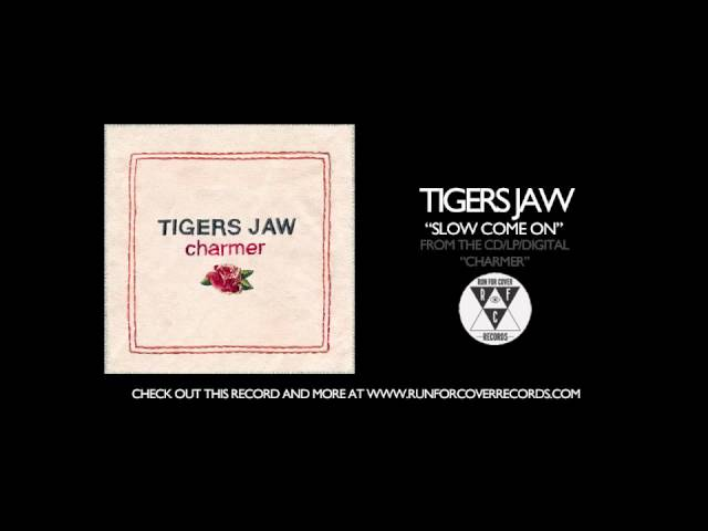 tigers-jaw-slow-come-on-runforcovertube