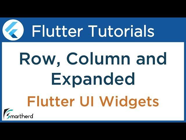 #2.4 Flutter Row, Column and Expanded widget Tutorial: Flutter Dart Tutorial for beginners:
