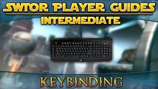 Star Wars: The Old Republic - Player Guides (Intermediate) - Keybinding