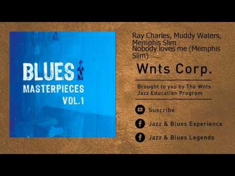 Ray Charles, Muddy Waters, Memphis Slim - Nobody loves me (Memphis Slim)