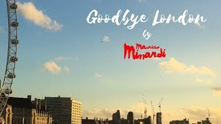 'GOODBYE LONDON' (Official Video) by Maurizio Minardi