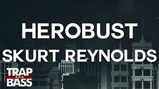 HeRobust - Skurt Reynolds